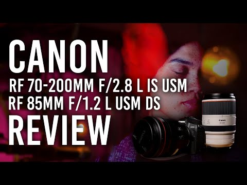 Canon RF 70-200mm f/2.8 L IS USM & RF 85mm f/1.2 L USM DS | Hands On Review