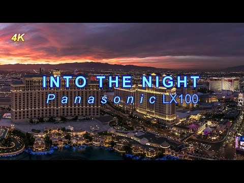 INTO the NIGHT: Panasonic Lumix DMC-LX100 4k