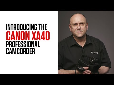 Introducing the Canon XA40 Professional Camcorder