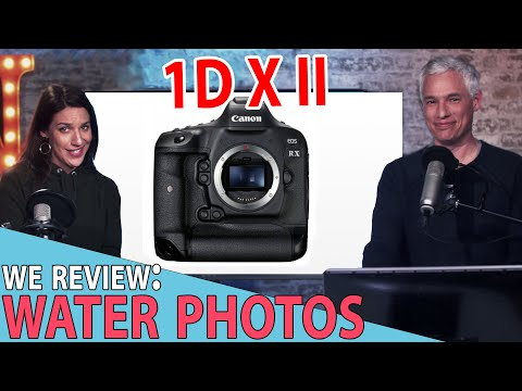 Canon 1D X Mark III rumors! We review your WATER PHOTOS: Tony & Chelsea LIVE!