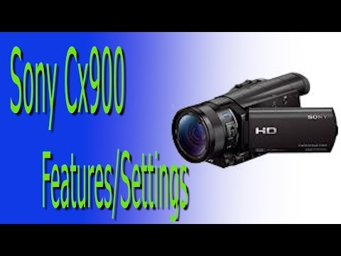 Sony HDR-CX900 Features Settings and review