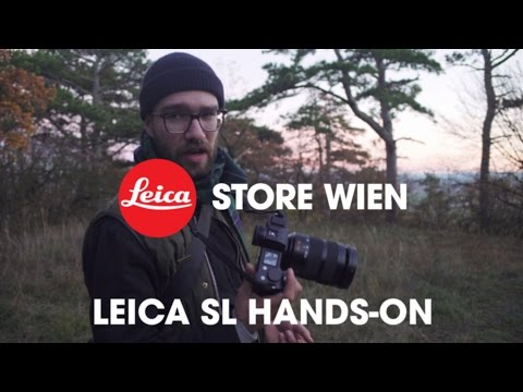 Leica SL Hands-On Review - Leica Store Wien