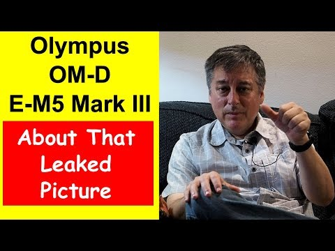 Olympus OM-D E-M5 Mark III Picture Leaked! ep.193