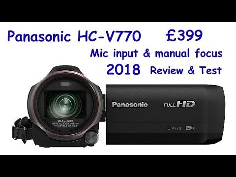 Panasonic HC-V770: Full HD & Mic Input. 2018 review & test.