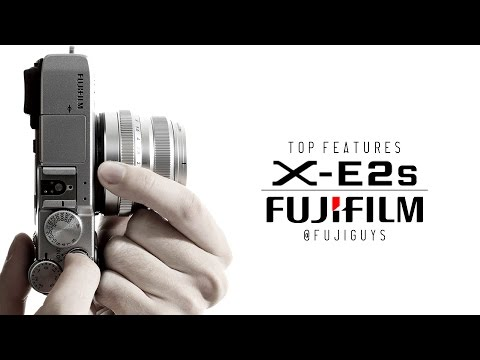 Fuji Guys - FUJIFILM X-E2S - Top Features