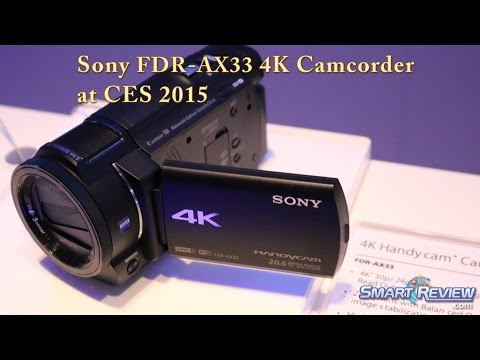 CES 2015 | Sony Handycam FDR-AX33 4K Camcorder | Ultra HD | FDR-AX33/B | 100Mbps | SmartReview.com