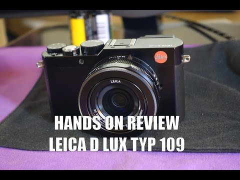 Leica D-Lux (Typ 109) Hands On Review