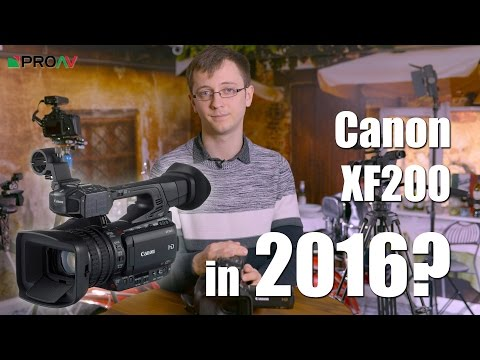 Why buy a Canon XF200 in 2016?