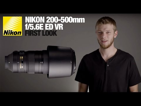 Nikon 200-500 f/5.6E ED VR - First Look